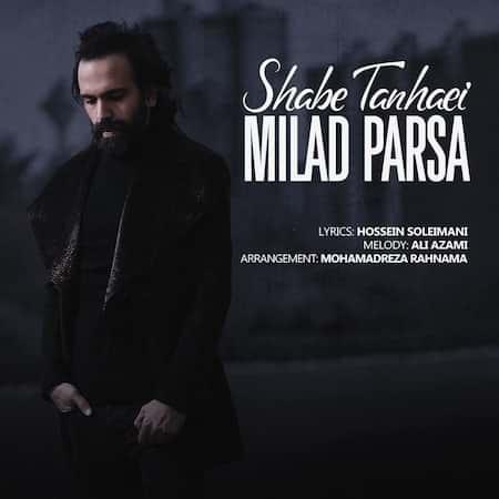 دانلود آهنگ میلاد پارسا شب تنهایی Milad Parsa Shabe Tanhaei