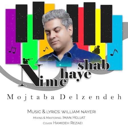 دانلود آهنگ مجتبی دل زنده نیمه های شب Mojtaba Delzendeh Nimehaye Shab