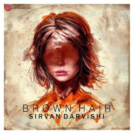 دانلود آهنگ سیروان درویشی موهای قهوه ای Sirvan Darvishi Mohaye Ghahvei