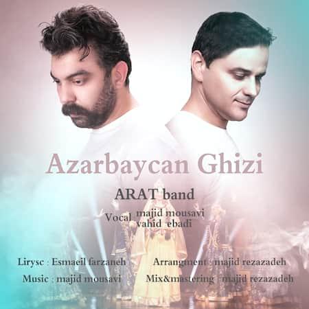 دانلود آهنگ آرات بند آذربایجان قیزی Arat Band Azarbaycan Ghizi