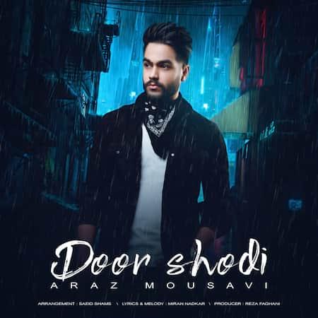 دانلود آهنگ آراز موسوی دور شدی Araz Mousavi Door Shodi