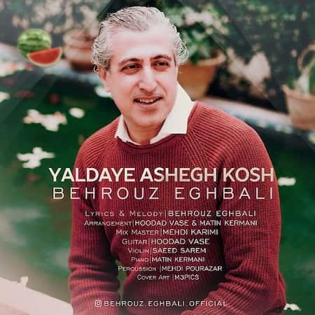 دانلود آهنگ بهروز اقبالی یلدای عاشق کش Behrouz Eghbali Yaldaye Ashegh Kosh