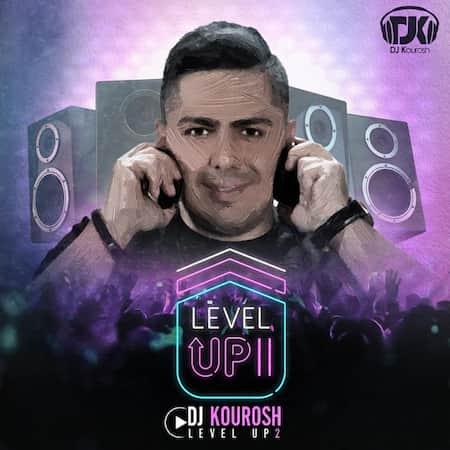 دانلود آهنگ دی جی کوروش لول آپ دو Dj kourosh Levelup 02