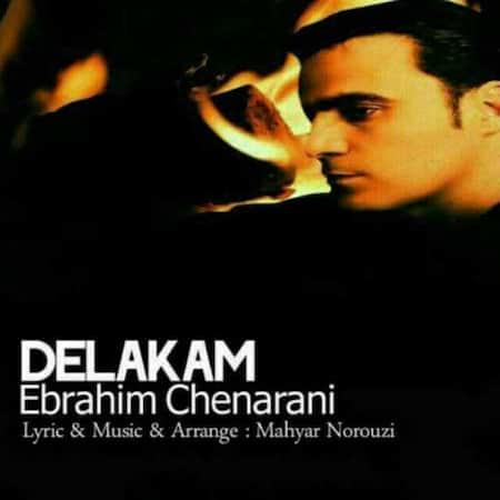 دانلود آهنگ ابراهیم چنارانی دلکم Ebrahim Chenarani Delakam