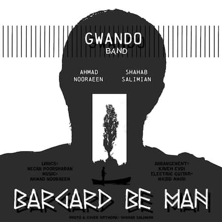 دانلود آهنگ گاندو بند برگرد به من Gwando Band Bargard Be Man