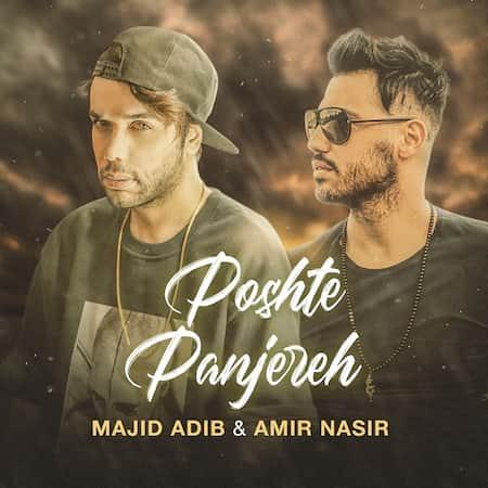 دانلود آهنگ مجید ادیب و امیر نصیر پشت پنجره Majid Adib Poshte Panjereh (Ft Amir Nasir)