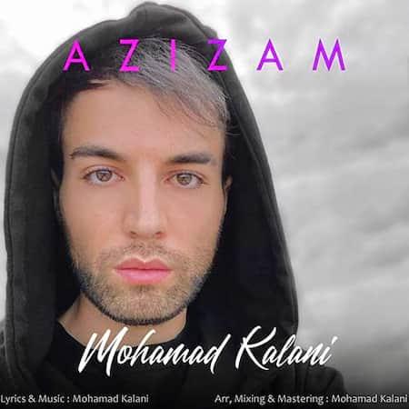 دانلود آهنگ محمد کلانی عزیزم Mohammad Kalani Azizam