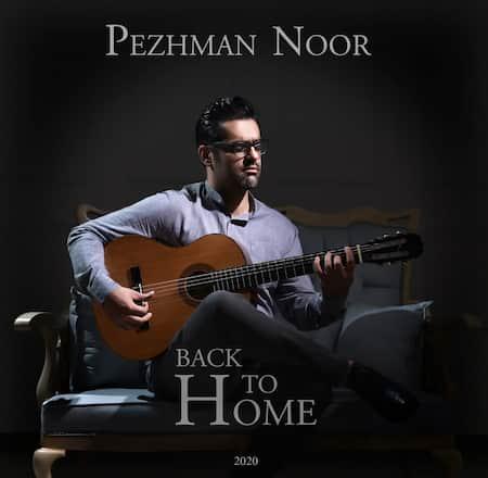 دانلود آهنگ پژمان نور بازگشت به خانه Pezhman Noor Back To Home