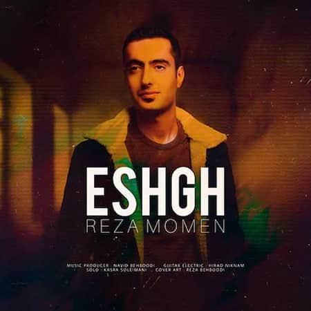 دانلود آهنگ رضا مومن عشق Reza Momen Eshgh