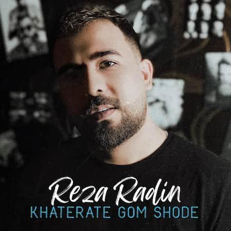 دانلود آهنگ رضا رادین خاطرات گم شده Reza Radin Khaterate Gom Shode