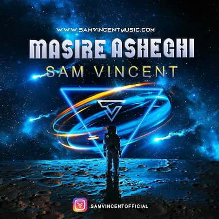 دانلود آهنگ سم وینسنت مسیر عاشقی Sam Vincent Masire Asheghi