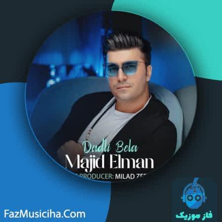 دانلود آهنگ ترکی مجید المان دادلی بلا Majid Elman Dadli Bela
