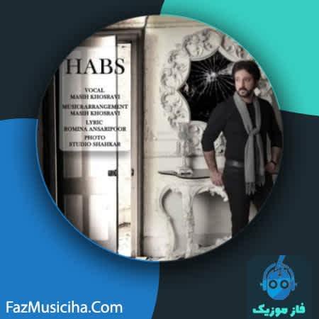 دانلود آهنگ مسیح خسروی حبس Masih Khosravi Habs