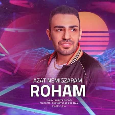 دانلود آهنگ رهام ازت نمیگذرم Roham Azat Nemigzaram