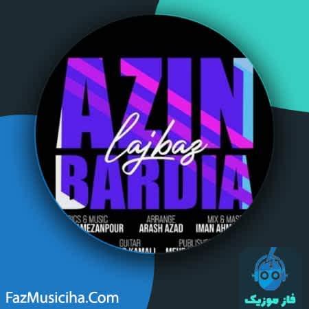 دانلود آهنگ آذین بردیا لجباز Azin Bardia Lajbaz