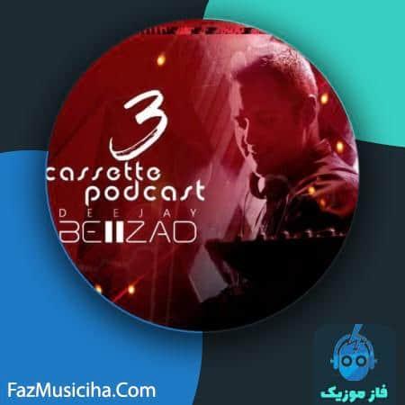 دانلود آهنگ دیجی بهزاد پادکست کاست ۳ Deejay Behzad Cassette Podcast EP3