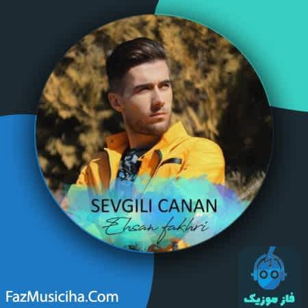 دانلود آهنگ ترکی احسان فخری سوگلی جانان Ehsan Fakhri Sevgili Canan