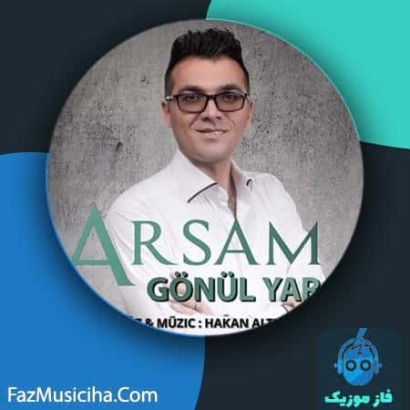 دانلود آهنگ آرسام گونول یاراسی Arsam Gönül Yarasi