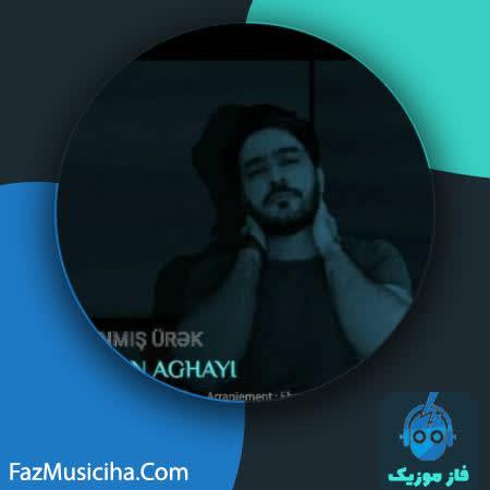 دانلود آهنگ ترکی احسان آقایی یانمیش اورک Ehsan Aghayi Yanmis Urek
